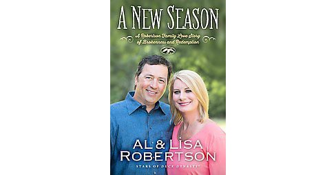New Season : A Robertson Family Love Story of Brokenness and Redemption (Hardcover) (Al Robertson & Lisa - image 1 of 1
