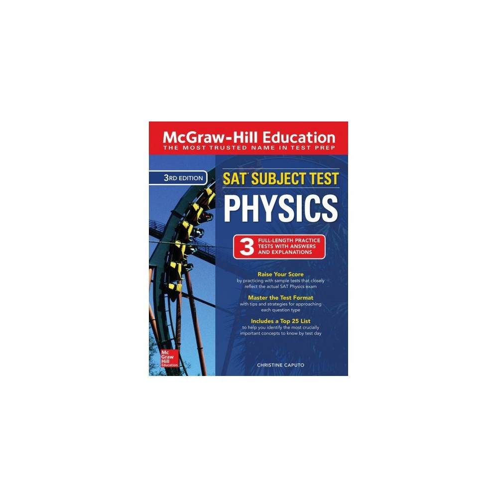 McGraw-Hill Education Sat Subject Test Physics - 3 by Christine Caputo (Paperback)