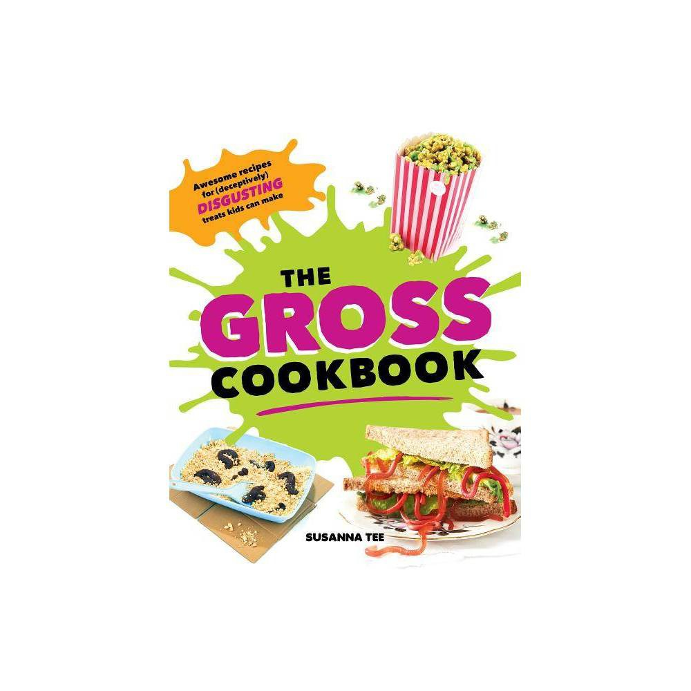 The Gross Cookbook By Susanna Tee Hardcover