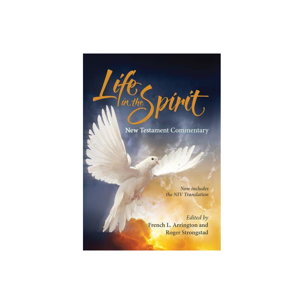 Life In The Spirit New Testament Commentary 2016 Edition By French L Arrington Ph D Roger Stronstad Hardcover