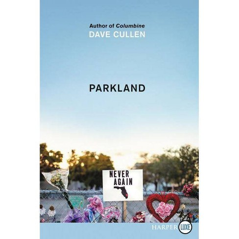 Parkland - by  Dave Cullen (Paperback) - image 1 of 1