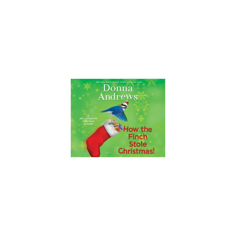 How the Finch Stole Christmas! (Unabridged) (CD/Spoken Word) (Donna Andrews)