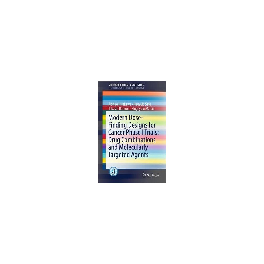 Theory and Practice in Complex Dose-finding Designs - (Paperback)