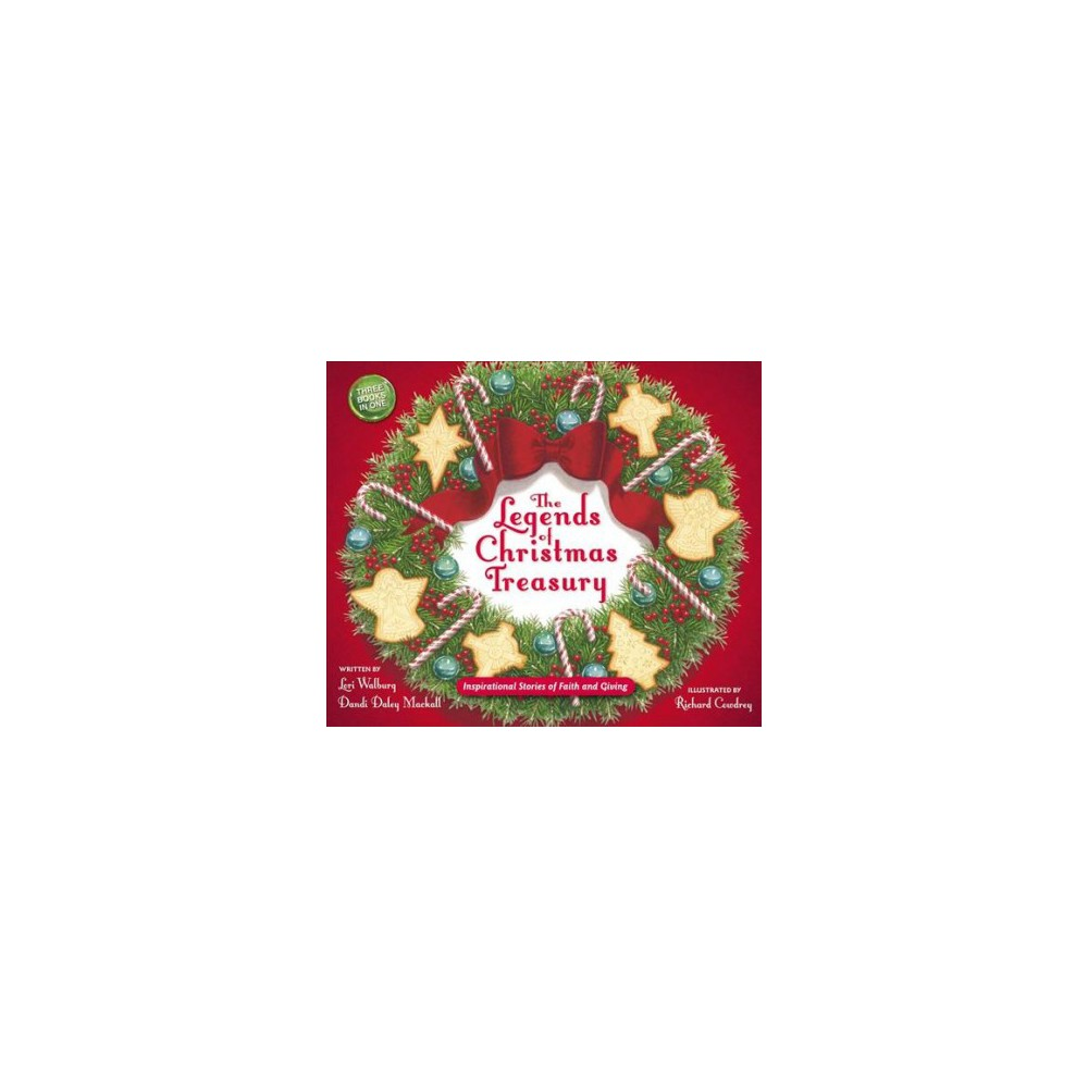 Legends of Christmas Treasury : Inspirational Stories of Faith and Giving (Hardcover) (Lori Walburg &