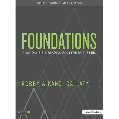 Foundations - Teen Devotional - by  Robby Gallaty (Paperback)
