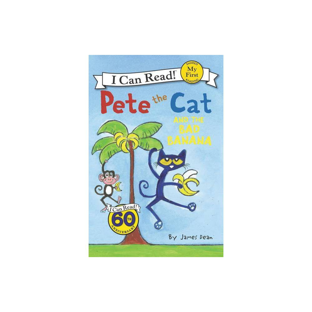 Pete The Cat And The Bad Banana Paperback By James Dean