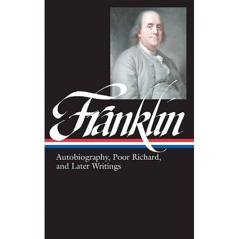 Poor Richard Benjamin Franklin: Autobiography and Later Writings LOA #37b