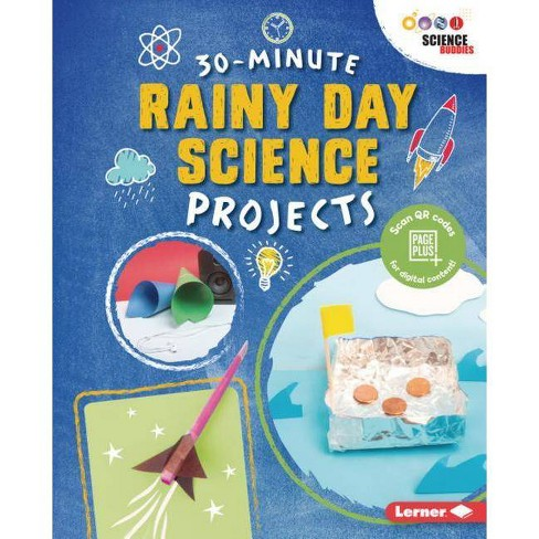 30-Minute Rainy Day Science Projects - (30-Minute Makers) by  Loren Bailey (Hardcover) - image 1 of 1