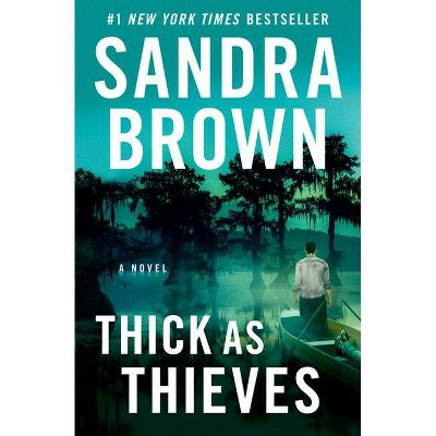 Thick as Thieves - by Sandra Brown (Paperback)