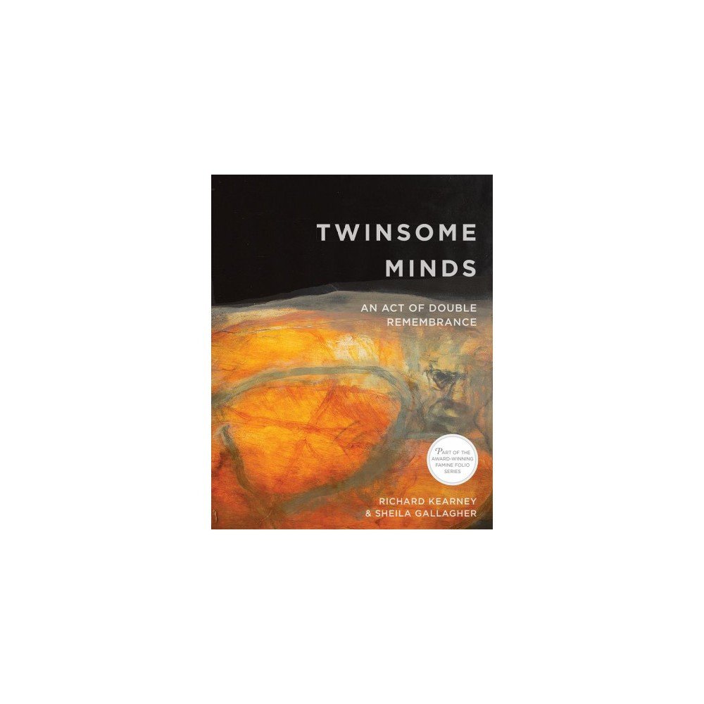 Twinsome Minds : An Act of Double Remembrance (Paperback) (Richard Kearney & Sheila Gallagher)