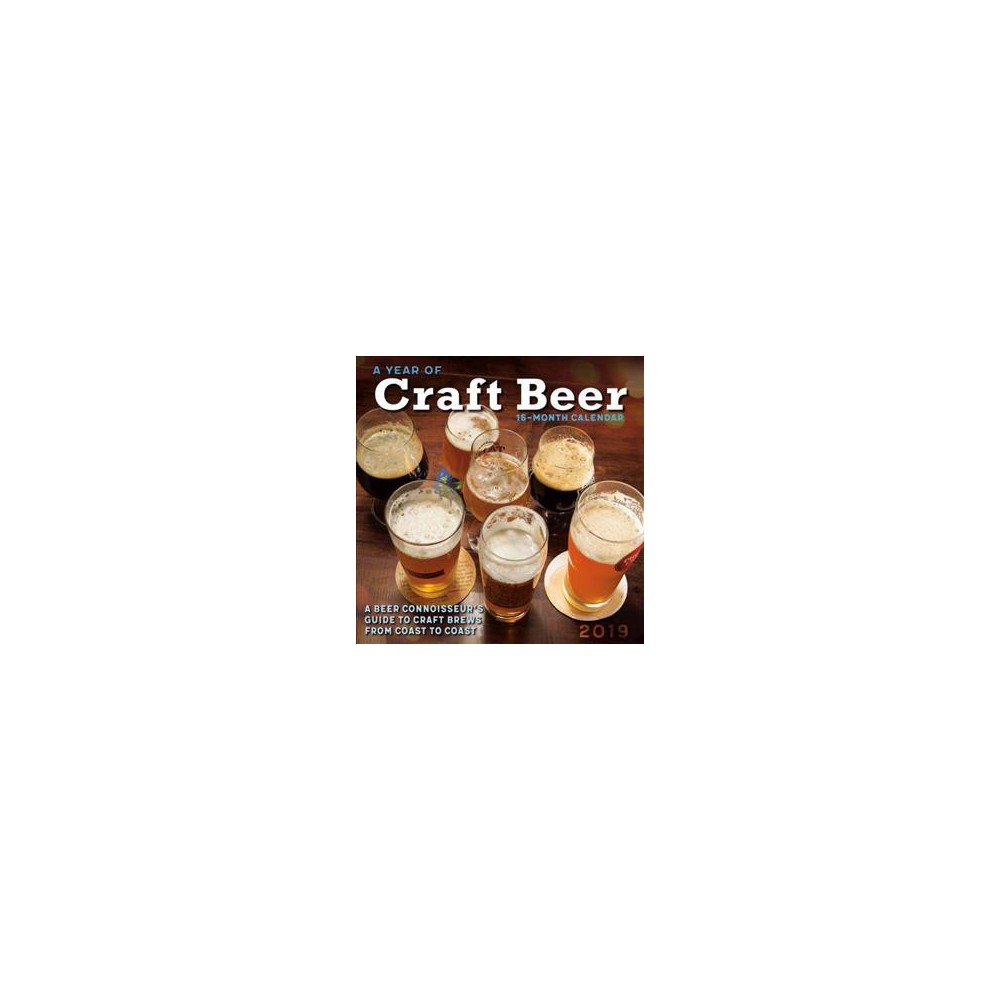 Year of Craft Beer A Connoisseur's Guide to Craft Brews from Coast to Coast 2019 Calendar Year of Craft Beer A Connoisseur's Guide to Craft Brews from Coast to Coast 2019 Calendar