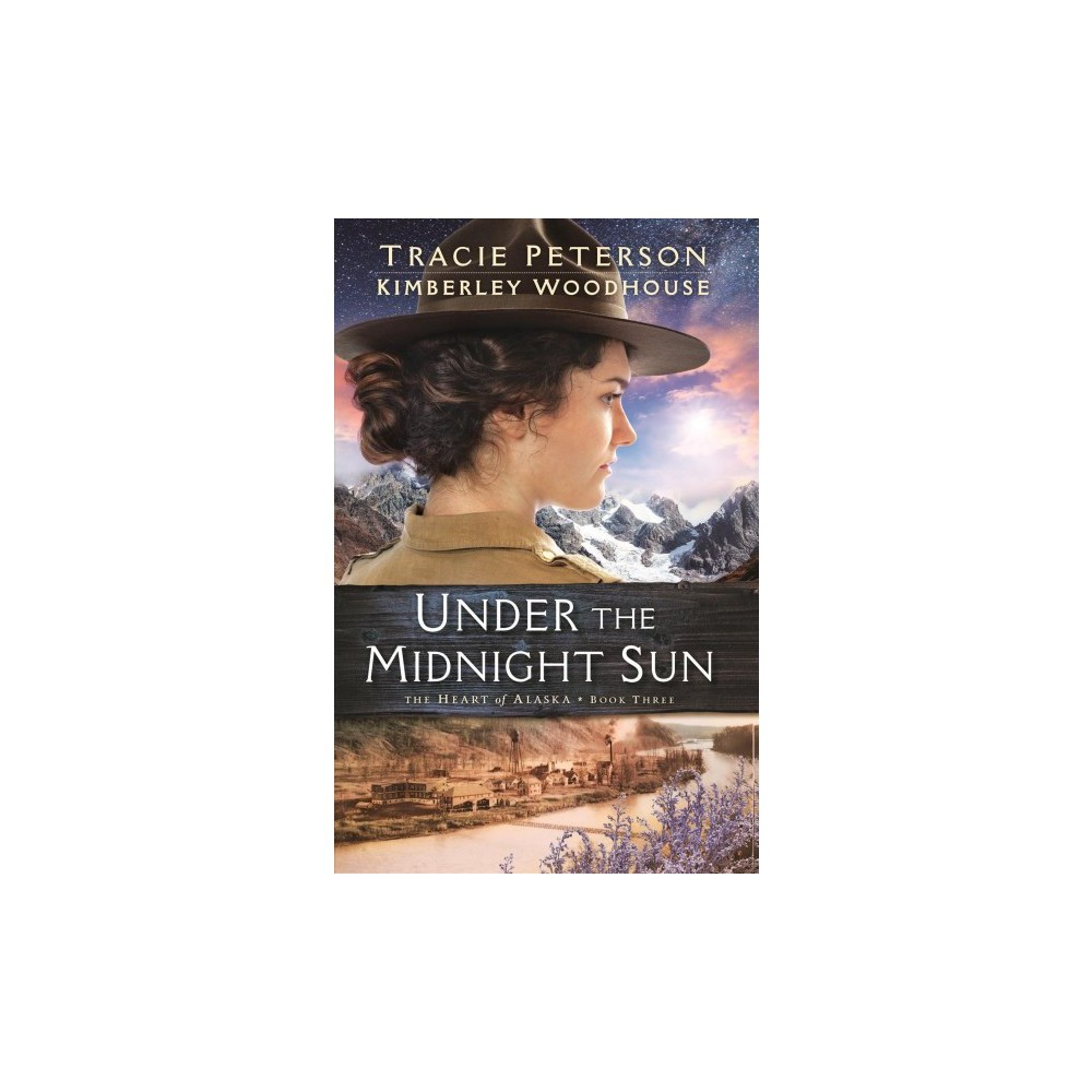 Under the Midnight Sun - Lrg by Tracie Peterson & Kimberley Woodhouse (Hardcover)