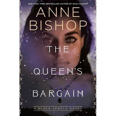 The Queen's Bargain - (Black Jewels) by  Anne Bishop (Hardcover)