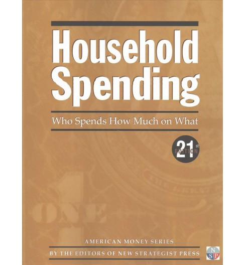 Household Spending : Who Spends How Much on What (Paperback) - image 1 of 1