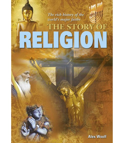 Story of Religion : The Rich History of the World's Major Faiths (Hardcover) (John Hawkins) - image 1 of 1