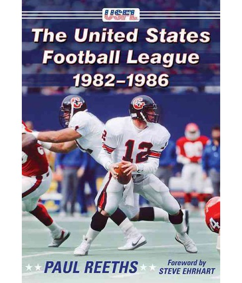 United States Football League, 1982–1986 (Paperback) (Paul Reeths) - image 1 of 1