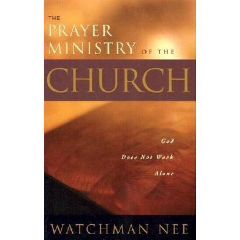 Prayer Ministry of the Church - by  Watchman Nee (Paperback) - image 1 of 1