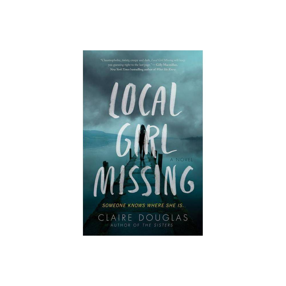 Local Girl Missing By Claire Douglas Paperback