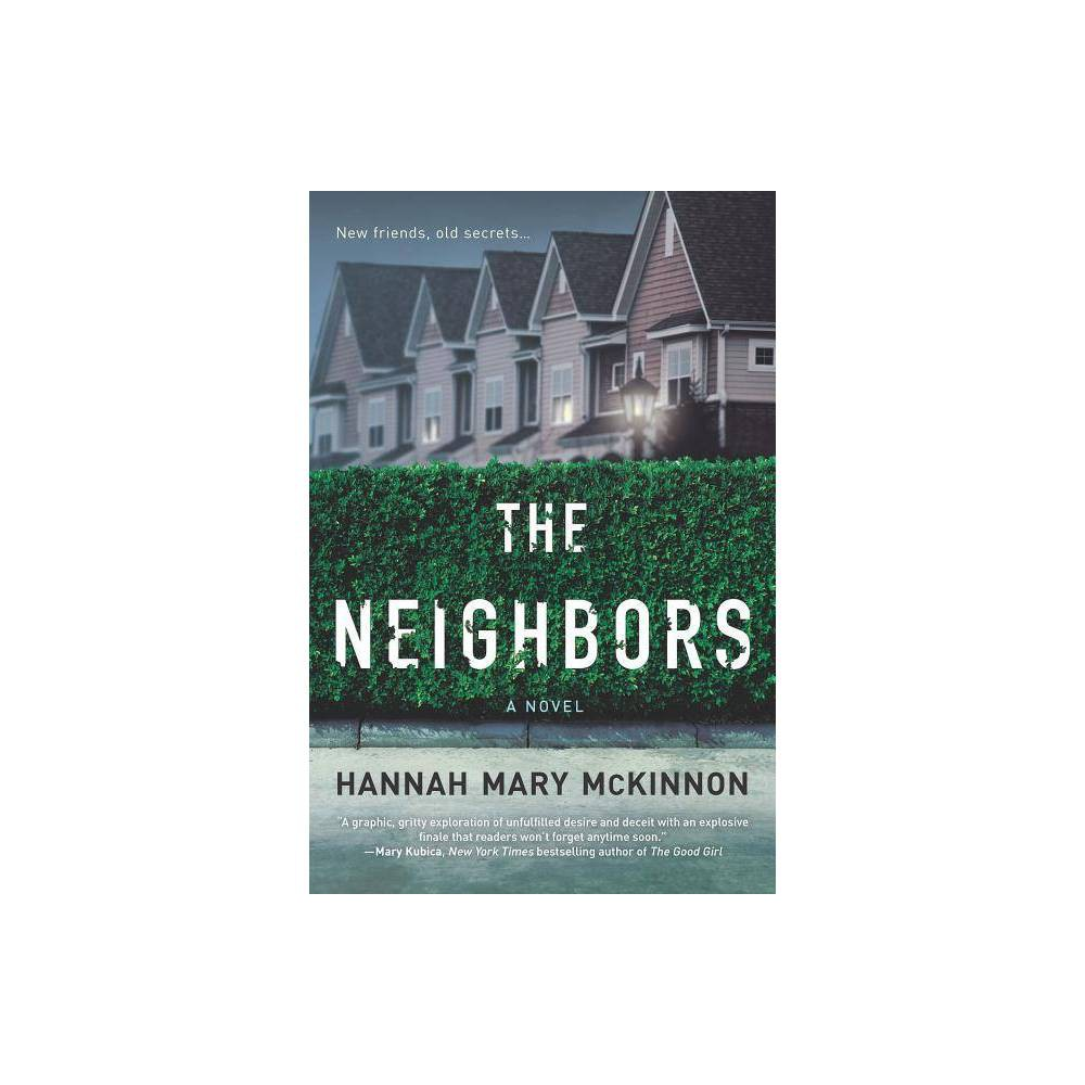 The Neighbors By Hannah Mary Mckinnon Paperback