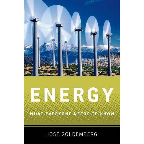 Energy - (What Everyone Needs to Know (Paperback)) by  Jose Goldemberg (Paperback) - image 1 of 1