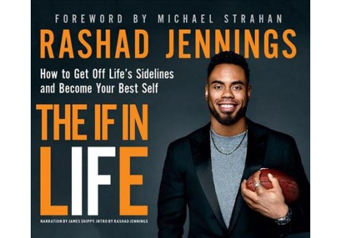If in Life : How to Get Off Life's Sidelines and Become Your Best Self - Unabridged by Rashad Jennings - image 1 of 1