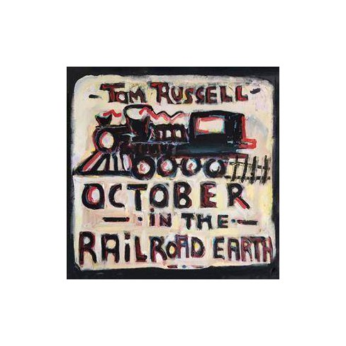 Tom Russell - October In The Railroad Earth (CD) - image 1 of 1