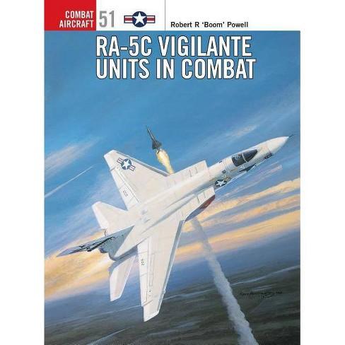Ra-5c Vigilante Units in Combat - (Combat Aircraft) by  Robert R Powell (Paperback) - image 1 of 1