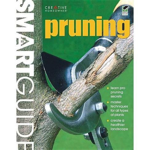 Pruning - (Smart Guide (Creative Homeowner)) (Paperback) - image 1 of 1