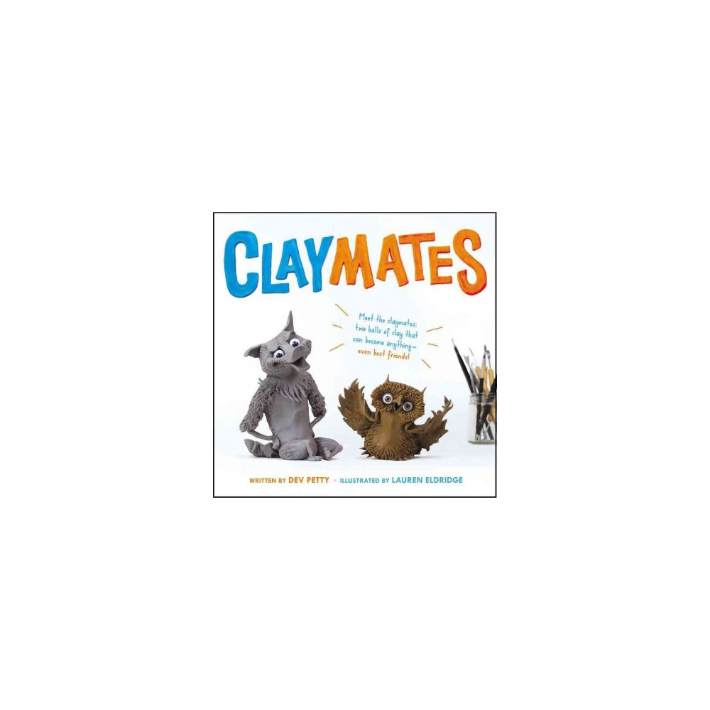 Claymates - by Dev Petty (School And Library)