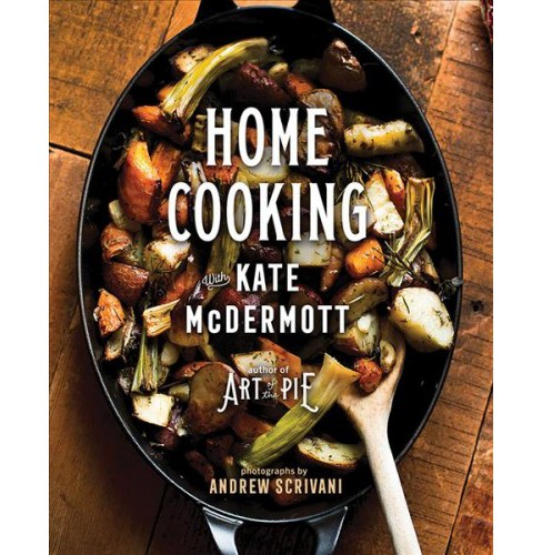 Home Cooking with Kate Mcdermott -  (Hardcover) - image 1 of 1