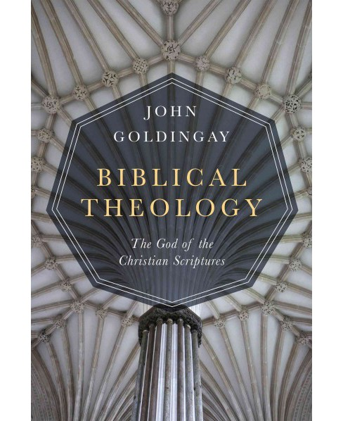 Biblical Theology : The God of the Christian Scriptures (Hardcover) (John Goldingay) - image 1 of 1