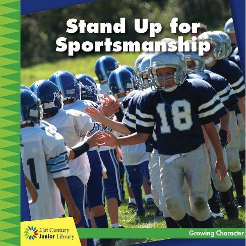 Stand Up for Sportsmanship - (21st Century Junior Library: Growing Character) by  Frank Murphy - image 1 of 1