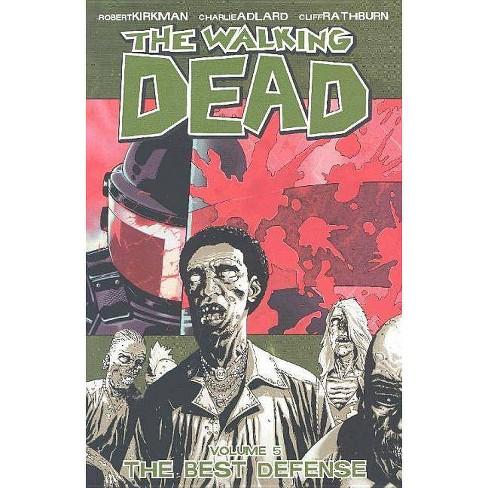 The Walking Dead Volume 5: The Best Defense - (Walking Dead (6 Stories)) by  Robert Kirkman (Paperback) - image 1 of 1