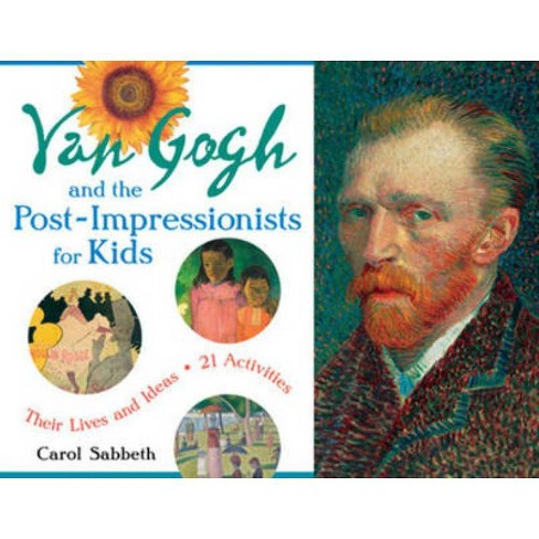 Van Gogh and the Post-Impressionists for Kids - (For Kids) by  Carol Sabbeth (Paperback) - image 1 of 1