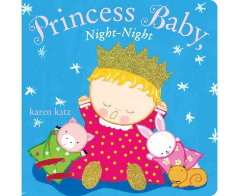 Princess Baby, Night-night -  (Princess Baby) by Karen Katz (Hardcover) - image 1 of 1