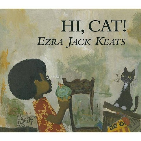 Hi, Cat! - by  Ezra Jack Keats (Hardcover) - image 1 of 1