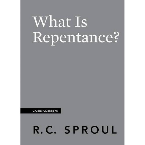 What Is Repentance? - (Crucial Questions) by  R C Sproul (Paperback) - image 1 of 1