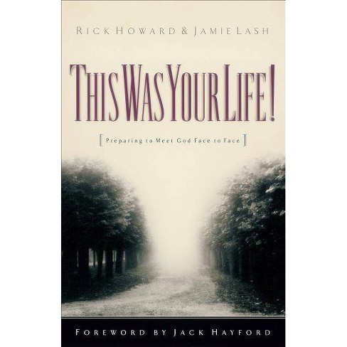 This Was Your Life! - by  Rick Howard & Jamie Lash (Paperback) - image 1 of 1