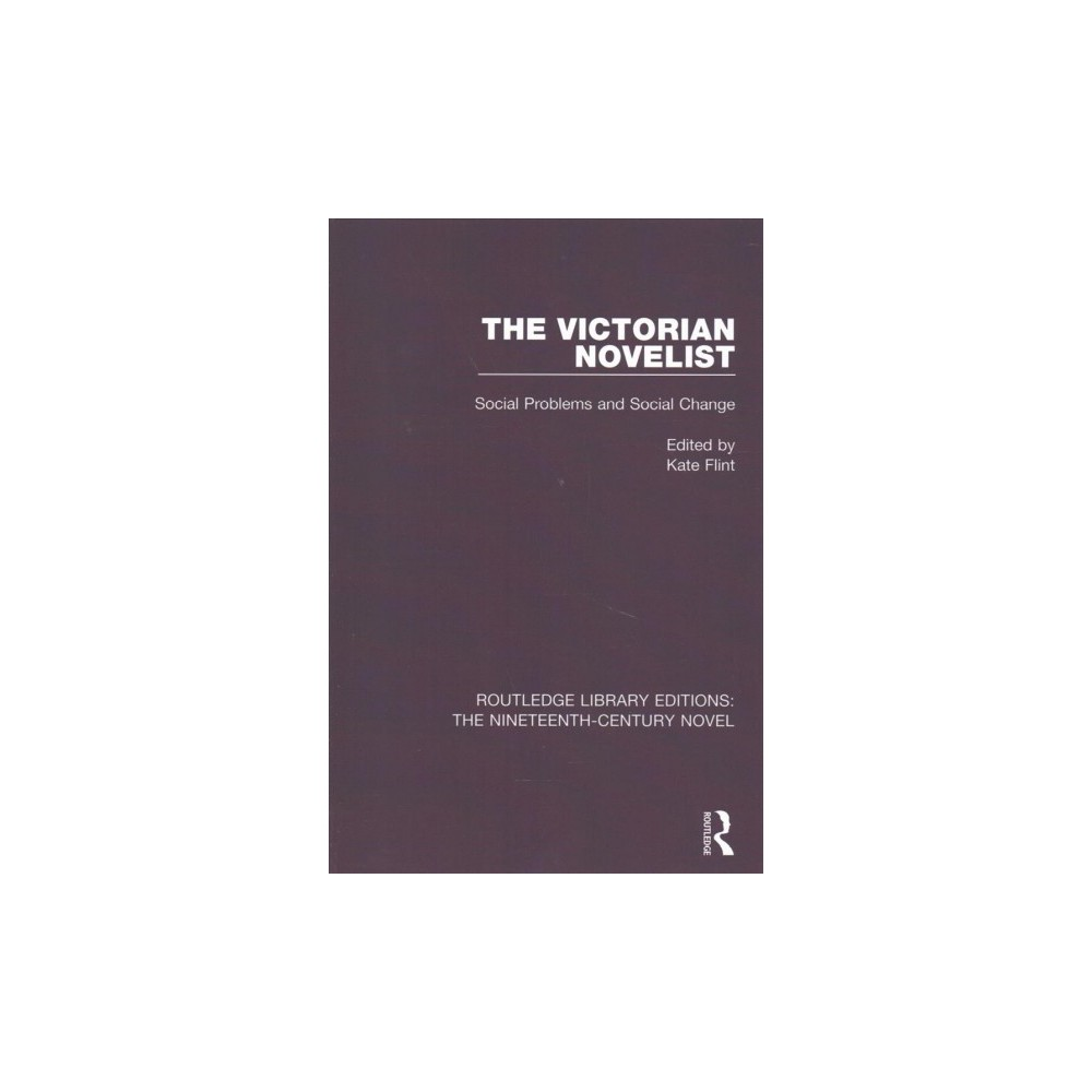Victorian Novelist : Social Problems and Social Change - Reprint (Paperback)