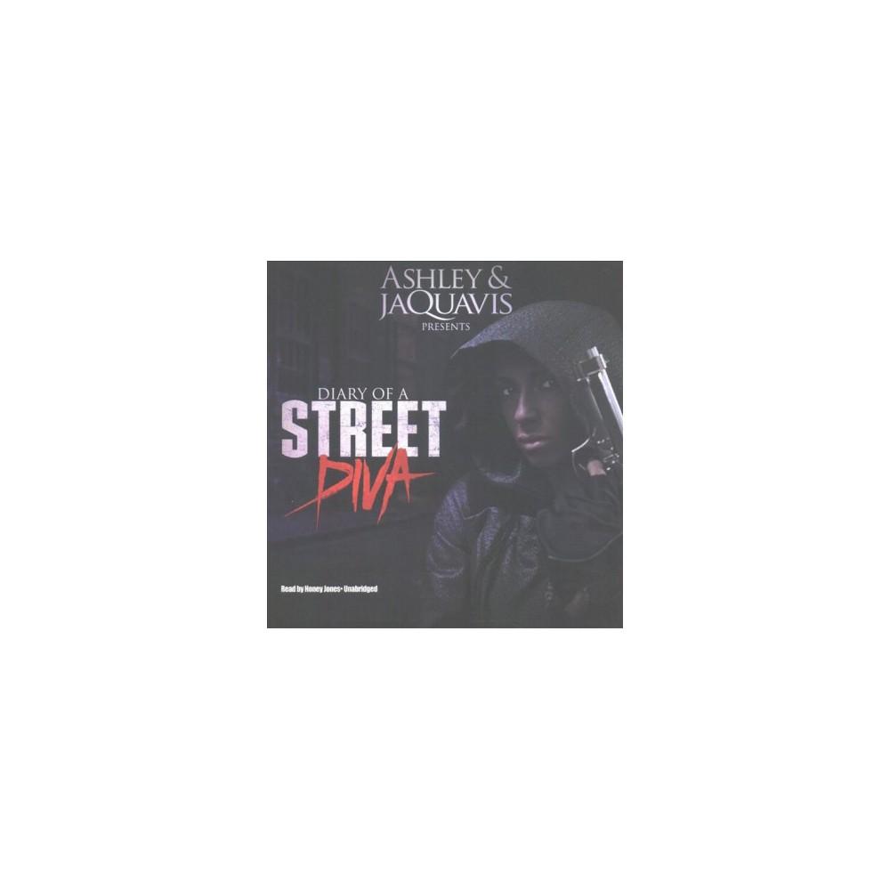 Diary of a Street Diva (Unabridged) (CD/Spoken Word) (Ashley & JaQuavis)