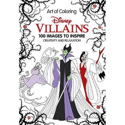 Art of Coloring Disney Villains : 100 Images to Inspire Creativity and Relaxation (Vol 17143324) (Hardcover)