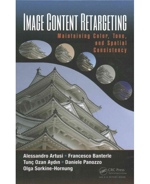 Image Content Retargeting : Maintaining Color, Tone, and Spatial Consistency (Hardcover) (alessandro - image 1 of 1