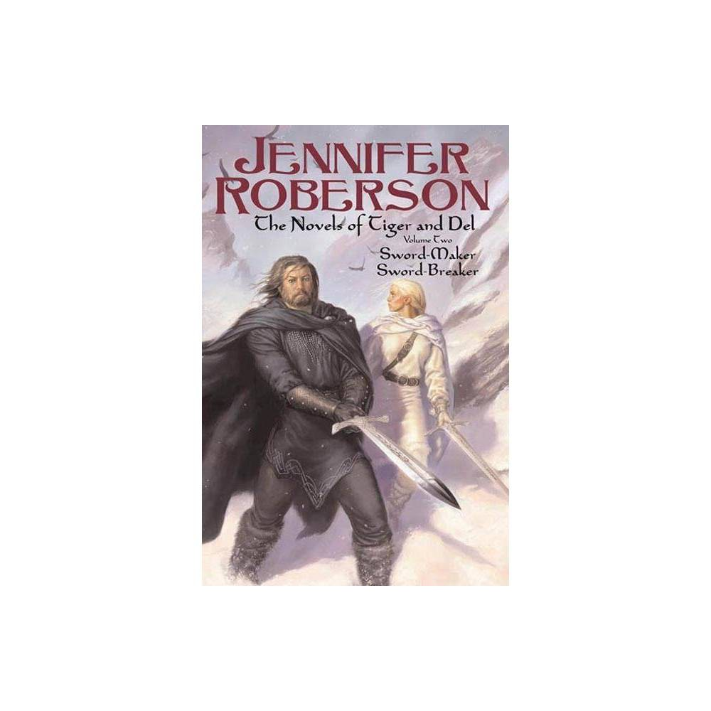 The Novels Of Tiger And Del Volume Ii Novels Of Tiger And Del By Jennifer Roberson Paperback