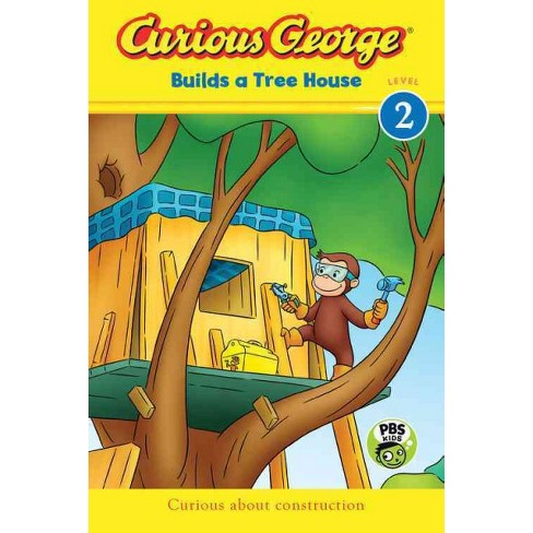Curious George Builds a Tree House - by  H A Rey (Paperback) - image 1 of 1