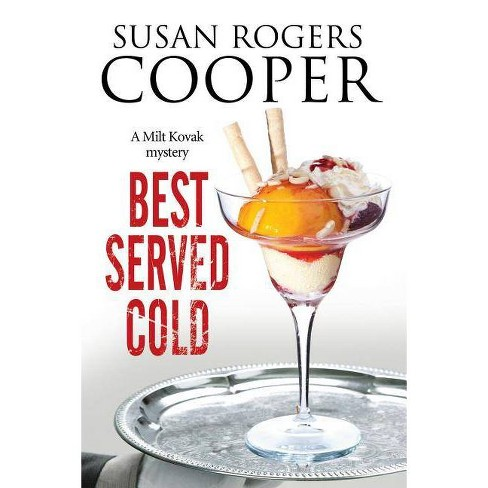 Best Served Cold - (Milt Kovak Mystery) by  Cooper Susanrogers (Hardcover) - image 1 of 1