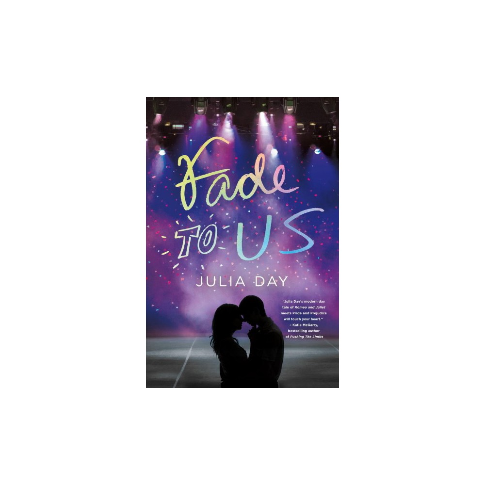 Fade to Us - by Julia Day (Hardcover)