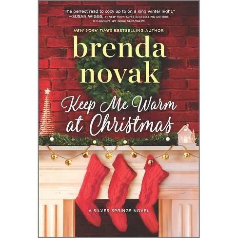 Keep Me Warm at Christmas - (Silver Springs) by  Brenda Novak (Paperback) - image 1 of 1