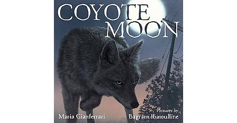 Coyote Moon (School And Library) (Maria Gianferrari) - image 1 of 1