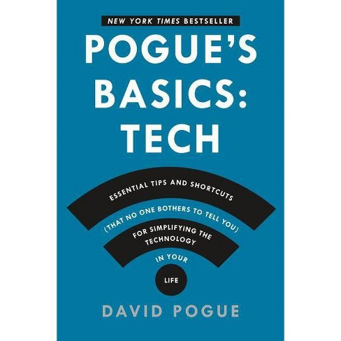 Pogue's Basics: Essential Tips and Shortcuts (That No One Bothers to Tell You) for Simplifying the - image 1 of 1