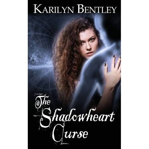 The Shadowheart Curse - by  Karilyn Bentley (Paperback) - image 1 of 1